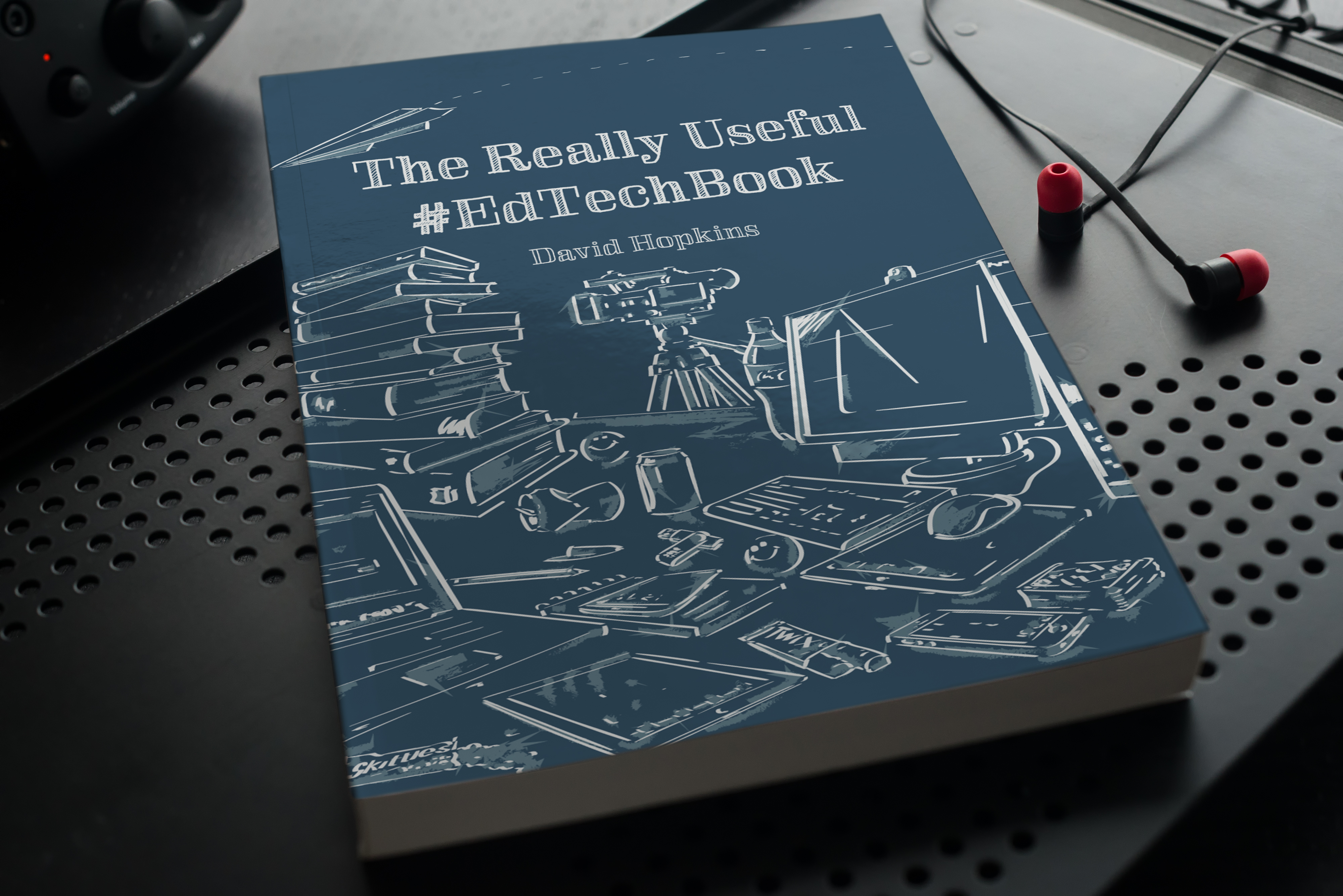 The Really Useful #EdTechBook, David Hopkins