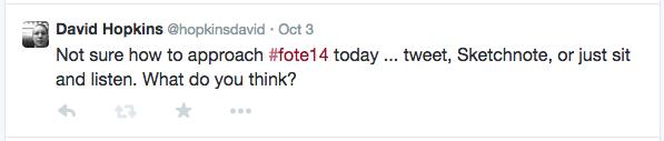 #FOTE14 - tweet, sketchnote, or listen?